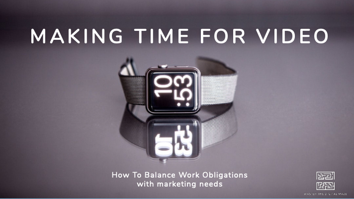 Why Businesses Need to Make Time for Video