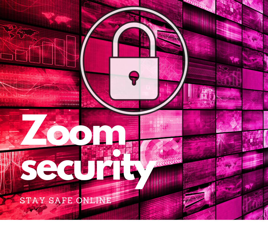 Zoom Meeting Security and Safety